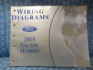 Details About 2005 Ford Escape Hybrid Oem Wiring Diagrams