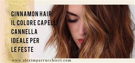 cinnamon hair capelli color cannella alexim parrucchieri