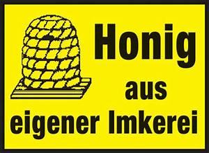 Honig Aus Eigener Imkerei : honig werbeschild honig aus eigener imkerei werbeschilder honigverkauf werbemittel ~ Whattoseeinmadrid.com Haus und Dekorationen