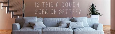 Settee Vs Sofa sofa or lounge or living room is there a difference