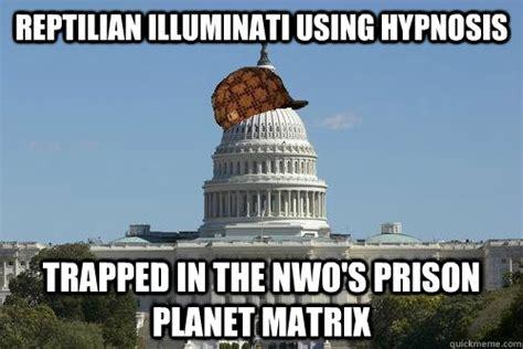 Reptilian Meme - reptilian illuminati using hypnosis trapped in the nwo s prison planet matrix scumbag