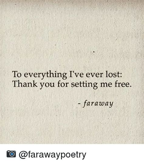You Lost Me Meme - to everything i ve ever lost thank you for setting me free faraway meme on sizzle