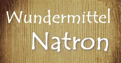 Natron In Der Küche by 77 Natron Anwendungen Haushalt Sch 246 Nheit Gesundheit