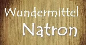 Natron Gegen Gerüche : 51 natron anwendungen wundermittel f r haushalt sch nheit und gesundheit soda life hacks ~ Markanthonyermac.com Haus und Dekorationen