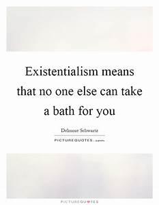 Existentialism ... Existentialism Life Quotes