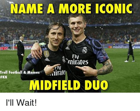 Football Meme - name a more iconic name a more iconic fly mirafes troll football memes kn rly ira midfield