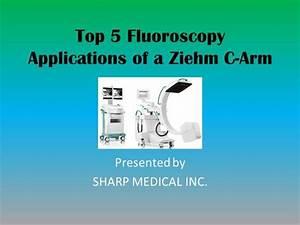 Top 5 Fluoroscopy Applications Of A Ziehm C