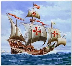 The Caravel Is A Light Sailing Ship That That Was Developed By The Portuguese In The Late 1400 U0026 39 S