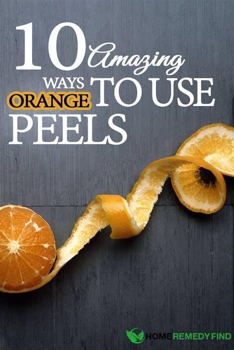 10 Amazing Ways To Use Orange Peels   DIY Find Home Remedies