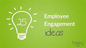 25 Employee Engagement Ideas Hppy