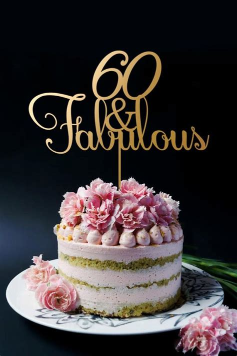 Simply decorated it like the napkin/theme! 60th Birthday Cake Topper - 60th Anniversary Cake Topper - 60 And Fabulous - Happy 60th Cake ...
