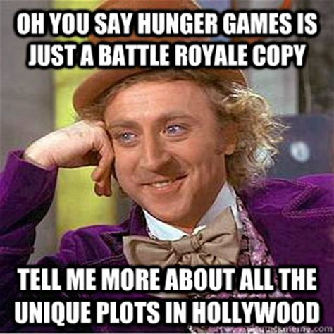 Say What You Meme Game - oh you say hunger games is just a battle royale copy tell me more about all the unique plots in