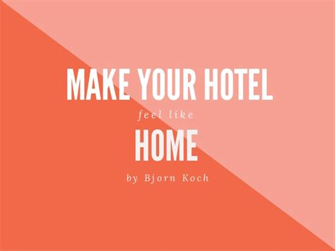 Homes That Feel Like Home by Make Your Hotel Room Feel Like Home