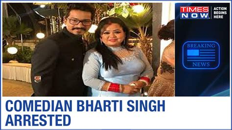Comedian Bharti Singh arrested by NCB; husband Harsh being ...