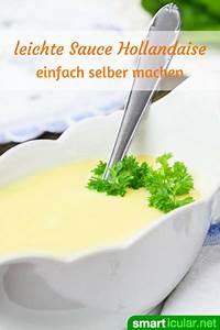 Hollandaise Selber Machen : sauce hollandaise light rezept f r eine kalorienarme spargelso e ~ Frokenaadalensverden.com Haus und Dekorationen