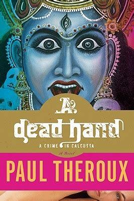 dead hand  crime  calcutta  paul theroux