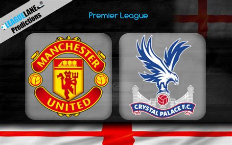 Manchester United vs Crystal Palace Predictions, Tips ...