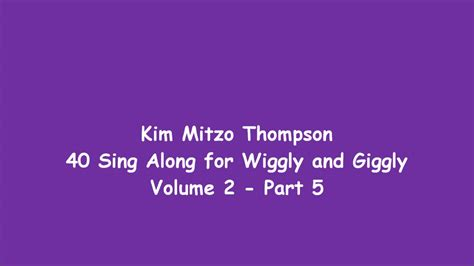40 Sing Along For Wiggly And Giggly