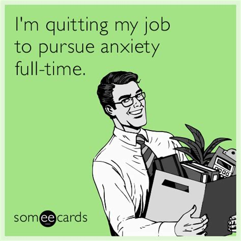 Anxiety Meme - image gallery someecards anxiety