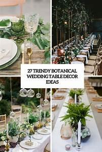 27 Trendy Botanical Wedding Table Décor Ideas - Weddingomania