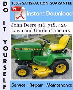 John Deere 316  318  420 Lawn And Garden Tractors