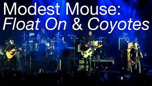 """Float On"" & ""Coyotes"" by Modest Mouse, Live in North ..."