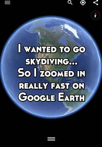 I wanted to go ... Google Earth Quotes
