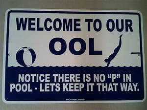 No P in Pool - funny - safety warning metal sign