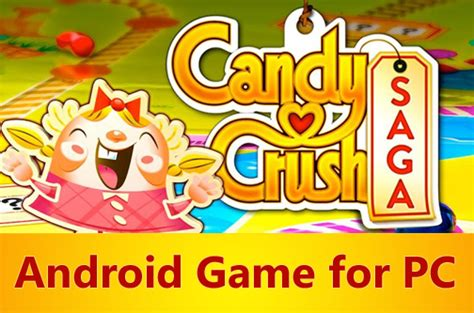 crush saga free for android and install crush saga android in pc