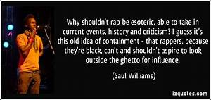 Why shouldn't rap be esoteric, able to take in current ...