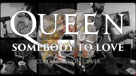 Somebody To Love (full Collaboration Cover
