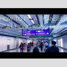 How To Do A Transfer At Hong Kong Hkg Airport Youtube