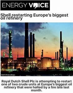 Shell restarting Europe's biggest oil refinery – Royal ...