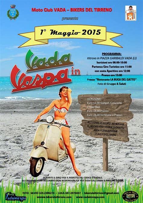 Vespa Club Volta Mantovana by 1 176 Maggio 2015 Raduno Vespa Quot Vada In Vespa Quot
