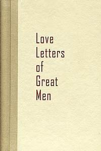 Love letters of great men by becon hill paperback for Love letters of great men book