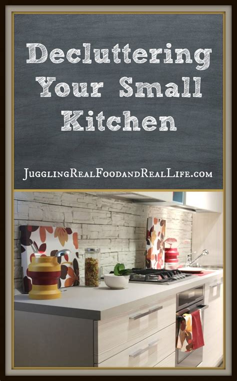 Decluttering Your Small Kitchen  Juggling Real Food And