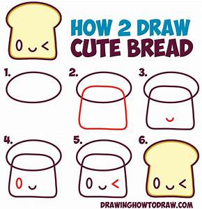 How to Draw Cute Kawaii Bread Slice with Face on It - Easy ...