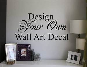 design your own quote custom wall art decal sticker With make your own wall decal