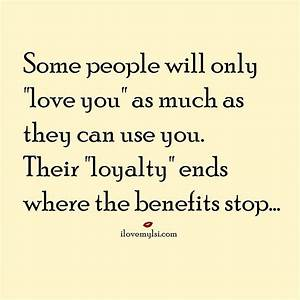 Love You or Use You | Benefit, People and Relationship quotes