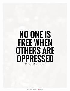 Oppressed Quotes | Oppressed Sayings | Oppressed Picture ...