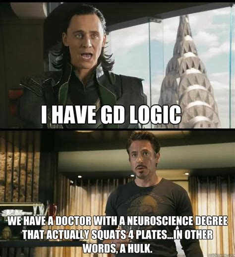 Neuroscience Meme - i have gd logic we have a doctor with a neuroscience degree that actually squats 4 plates in