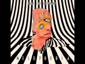 Cage The Elephant - Melophobia (Full Album) - YouTube