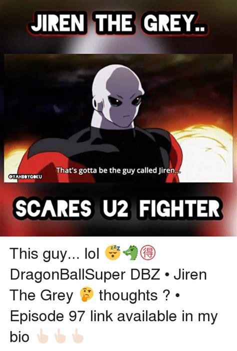Jiren Memes - jiren the grey that s gotta be the guy called jiren syahbygoxu scares u2 fighter this guy lol