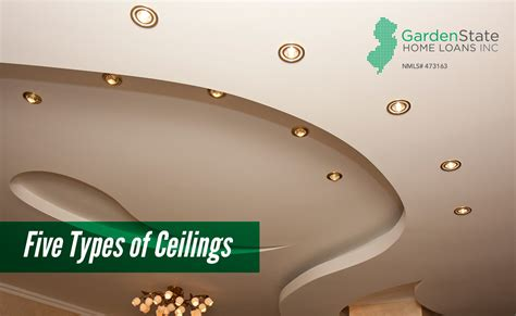 Ceiling Design Types by Five Types Of Ceilings Garden State Home Loans