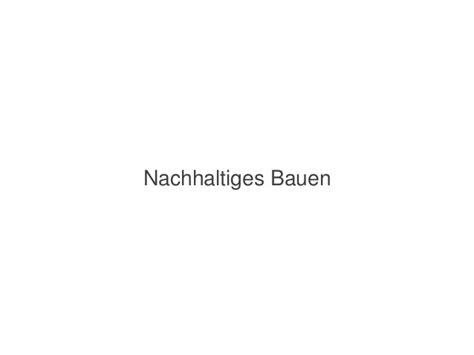 Deutsche Gesellschaft Fuer Nachhaltiges Bauen by Pr 228 Sentation Prof Dr Manfred Hegger Deutsche