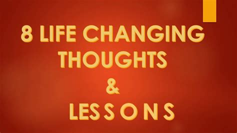 8 Life Changing Thoughts & Lessons