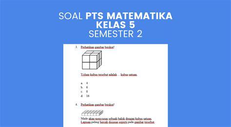 Savesave kunci jawaban tematik tema 5 kelas 5 for later. Soal PTS Matematika Kelas 5 Semester 2 dan Kunci Jawaban ...