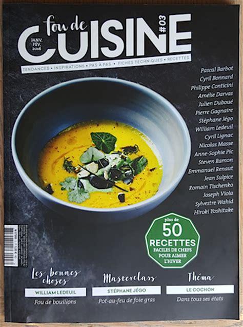 magazines de cuisine fou de cuisine le magazine cuisine que l 39 on attendait un poule sur un mur food sens