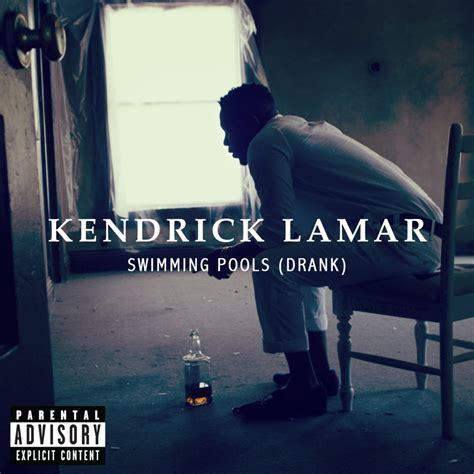 Kendrick Lamar  Swimming Pools (drank) Lyrics  Genius Lyrics