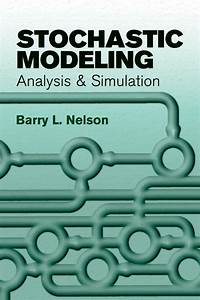 Stochastic Modeling By Barry L  Nelson A Coherent Introduction To The Techniques For Modeling